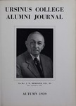 Ursinus College Alumni Journal, Autumn 1939 by Donald L. Helfferich, Calvin D. Yost, Stanley Omwake, and Norman E. McClure