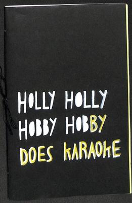 Holly Holly Hobby Hobby Does Karaoke