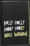 Holly Holly Hobby Hobby Does Karaoke by Anni Altshuler and Leah Mackin