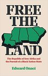 Free the Land: The Republic of New Afrika and the Pursuit of a Black Nation-State