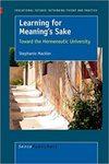 Learning for Meaning's Sake: Toward the Hermeneutic University