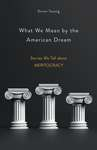 What We Mean by the American Dream: Stories We Tell About Meritocracy