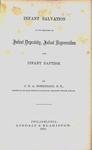 Infant Salvation in its Relation to Infant Depravity, Infant Regeneration and Infant Baptism by John Henry Augustus Bomberger