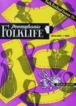 Pennsylvania Folklife Vol. 12, No. 4 by Don Yoder, Earl F. Robacker, Alan G. Keyser, Robert C. Bucher, Richard Shaner, and Alma B. Meade