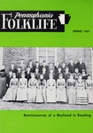 Pennsylvania Folklife Vol. 16, No. 3 by Lewis Edgar Riegel, Nancy J. McFall, Ruth M. Home, Don Yoder, Jacob Bishop Crist, Susan R. Severs, and Abraham R. Horne