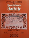 25 Year Index to Pennsylvania Folklife (Including The Pennsylvania Dutchman and The Dutchman): Volumes 1-25, 1949-1976
