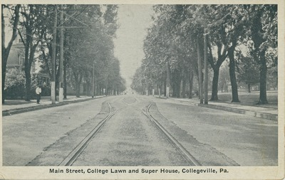 Main Street, College Lawn and Super House, Collegeville, Pa.