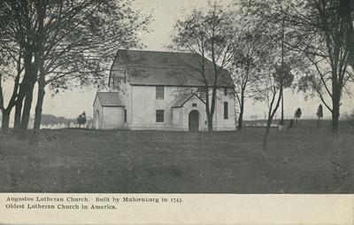 Augustus Lutheran Church. / Built by Muhlenburg in 1743. / Oldest Lutheran Church in America.