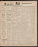 Providence Independent, V. 11, Thursday, February 18, 1886, [Whole Number: 556] by Providence Independent