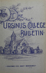 Ursinus College Bulletin Vol. 7, No. 8 by Augustus W. Bomberger, Harvey E. Kilmer, and Irvin F. Wagner