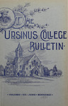 Ursinus College Bulletin Vol. 7, No. 9 by Augustus W. Bomberger, Harvey E. Kilmer, and Irvin F. Wagner