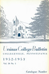 Ursinus College Catalogue for the Eighty-third Academic Year, 1952-1953 by Office of the Registrar