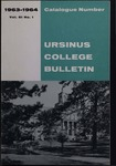 Ursinus College Catalogue for the Ninety-fourth Academic Year, 1963-1964 by Office of the Registrar