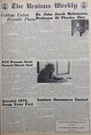 The Ursinus Weekly, February 17, 1972 by Candy Silver, Bob Swarr, Lesa Spacek, Carol Wasserman, David Friedenberg, Carol Barenblitt, William Hafer, Ruthann Connell, Harriet Reynolds, and Carolyn Fagley